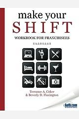 Make Your SHIFT Workbook For Franchisees Paperback