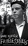 Front cover for the book Fatelessness by Imre Kertész