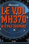 Le vol MH370 n'a pas disparu par de Changy