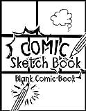 Comic Sketch Book - Blank Comic Book: Create Your
