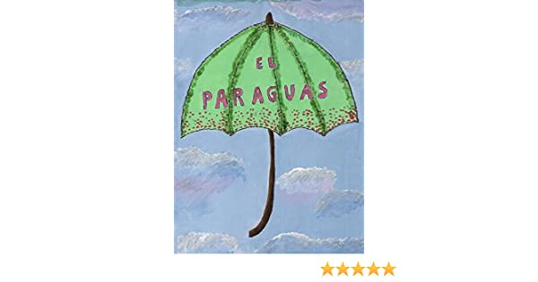 Amazon.com: El paraguas: Cuento infantil (Spanish Edition) eBook: Silvia Haydee: Kindle Store