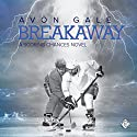 Breakaway: Scoring Chances, Book 1 Hörbuch von Avon Gale Gesprochen von: Scott R. Smith