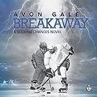 Breakaway: Scoring Chances, Book 1 Hörbuch von Avon Gale Gesprochen von: Scott R. Smith