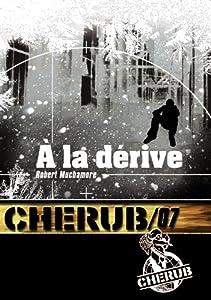 vignette de 'Cherub n° 7<br /> À la dérive (Robert Muchamore)'