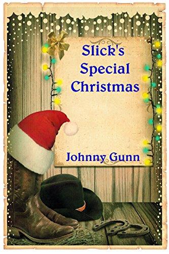 Slick's Special Christmas by [Gunn, Johnny]