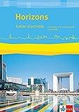 Horizons / Ausgabe ab 2017: Horizons / Cahier d'activités. Kompetenz- und Prüfungstrainer mit CD-ROM: Ausgabe ab 2017