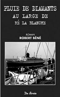 Pluie de diamants au large de Ré la Blanche par Robert Béné