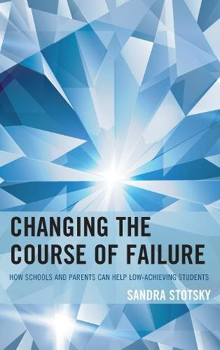 Changing the Course of Failure: How Schools and Parents Can Help Low-Achieving Students