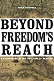 img - for Beyond Freedom's Reach: A Kidnapping in the Twilight of Slavery by Adam Rothman (2015-02-25) book / textbook / text book