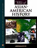 img - for Atlas of Asian-American History (Facts on File Library of American History) book / textbook / text book