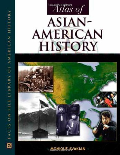 atlas-of-asian-american-history-facts-on-file-library-of-american-history