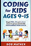 Coding for Kids Ages 9-15: Simple HTML, CSS and