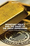 Monetary Policy and the Onset of the Great Depression : The Myth of Benjamin Strong As Decisive Leader, Toma, Mark, 1137372540