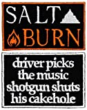 Two Iron-On Patch Pack: Driver Picks The Music Shotgun Shuts His Cakehole Patch 3.5' x 2.5' White on Black - Salt and Burn Patch 3.5' x 2' White/Orange on Black - Made in The USA