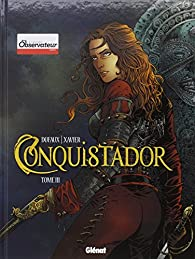 Conquistador, tome 3 par  Jean Dufaux