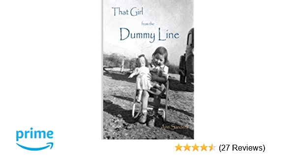 1e0eec35785 Amazon.com: That Girl From the Dummy Line: This is a story told from ...