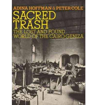 [(Sacred Trash: The Lost and Found World of the Cairo Geniza)] [Author: Adina Hoffman] published on (August, 2011)