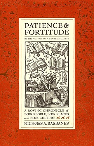 Download Patience & Fortitude: A Roving Chronicle of Book People, Book Places, and Book Culture ebook