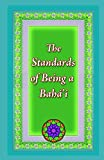 img - for The Standards of Being a Baha'i book / textbook / text book