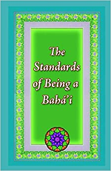 The Standards of Being a Baha'i