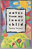 img - for Notes from My Inner Child: I'm Always Here by Luvaas, Tanha (1993) Paperback book / textbook / text book