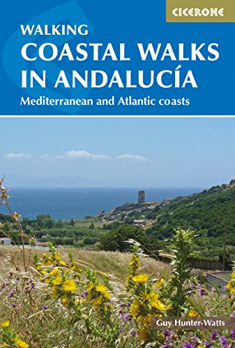 Coastal Walks in Andalucia: The best hiking trails close to Andalucía's Mediterranean and Atlantic Coastlines (International Walking)