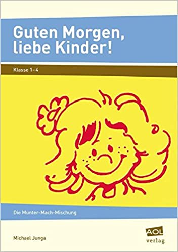 Guten Morgen Liebe Kinder 9783834454027 Amazoncom Books