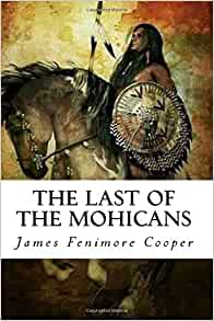 Amazon.com: The Last of the Mohicans (9781981313860): James ...