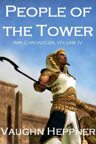 People of the Tower (Ark Chronicles Book 4)