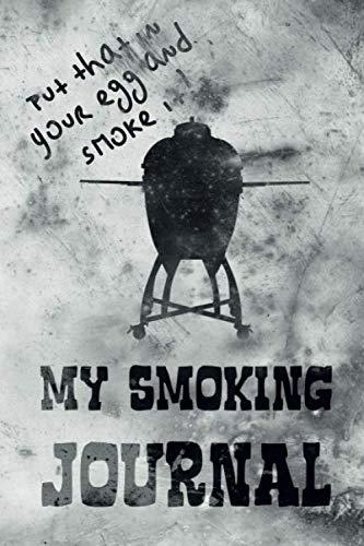 My Smoking Journal: The Smoker's Must-Have Vintage Accessory for Every Barbecue Enthusiast - Take Notes, Refine Process, Improve Result - Become the BBQ Guru