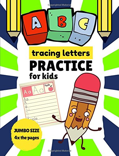 ABC Tracing Letters Practice for Kids: Jumbo Size, 4x the Tracing Images, Alphabet Letters Learning Workbook (Alphabet Tracing Book) (Volume 4)