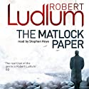 The Matlock Paper Audiobook by Robert Ludlum Narrated by Stephen Hoye