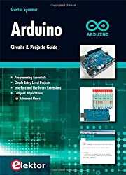 Arduino: Circuits and Projects Guide