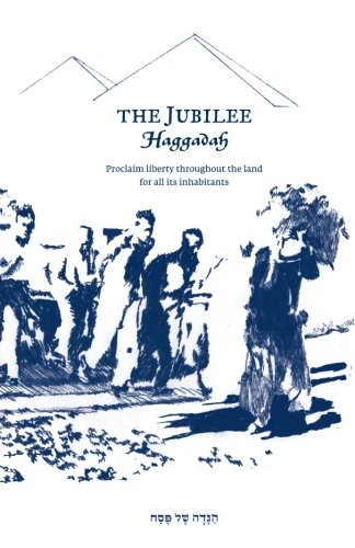 Read Online The Jubilee Haggadah: Proclaim liberty throughout the land for all its inhabitants pdf