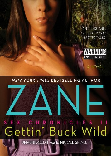 Gettin' Buck Wild: Sex Chronicles II (The Sex Chronicles, Book 2)(Library Edition) by Blackstone Audio, Inc.
