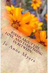 Poems About Life, Love, And Everything In Between Paperback