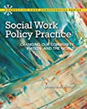 Social Work Policy Practice : Changing Our Community, Nation, and the World, Ritter, Jessica A. and Roche, Maura C., 0205828515