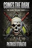 Comes the Dark (The Dark Trilogy Book 1)