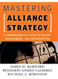 Mastering Alliance Strategy: A Comprehensive Guide to Design, Management & Organization