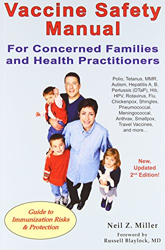 Vaccine Safety Manual for Concerned Families and Health Practitioners, 2nd Edition: Guide to Immunization Risks and Prot