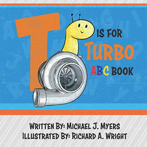 T is for Turbo: ABC Book (Motorhead Garage Series)