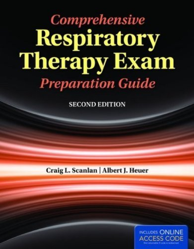 Comprehensive Respiratory Therapy Exam Preparation Guide by Scanlan, Craig L. Published by Jones & Bartlett Learning 2nd (second) edition (2013) Paperback