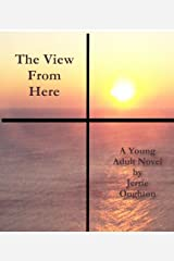 The View From Here Kindle Edition
