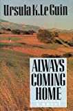 Always Coming Home, Ursula K. Le Guin, 006015456X