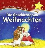 Die Geschichte von Weihnachten: Kleiner Stern, erzähl mir was!