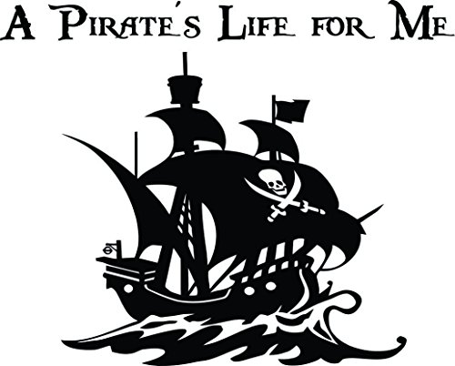 - A Pirate's Life for me Wall Vinyl Decal Quote Art Saying Sticker