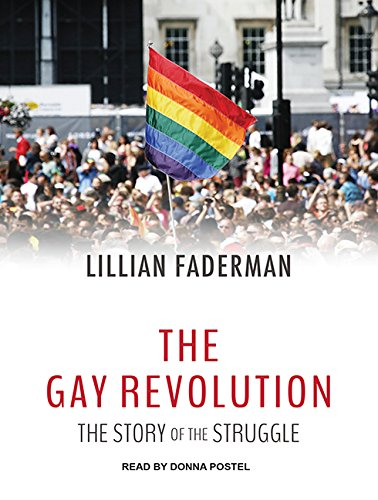 The Gay Revolution: The Story of the Struggle by Tantor Audio