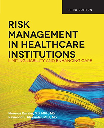 Risk Management in Health Care Institutions: Limiting Liability and Enhancing Care, 3rd Edition by Brand: Jones Bartlett Learning