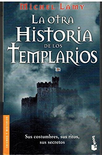 La otra historia de los templarios (Booket Logista) Michel Lamy