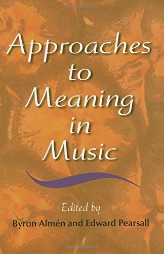 Approaches to Meaning in Music (Musical Meaning and Interpretation)